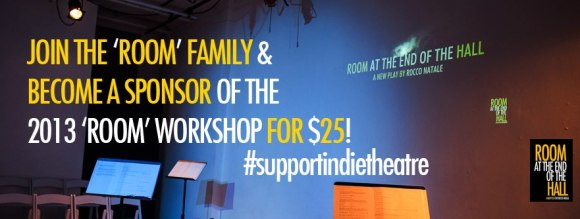 Click here to watch clips and become a  sponsor of the 2013 'ROOM' Workshop!